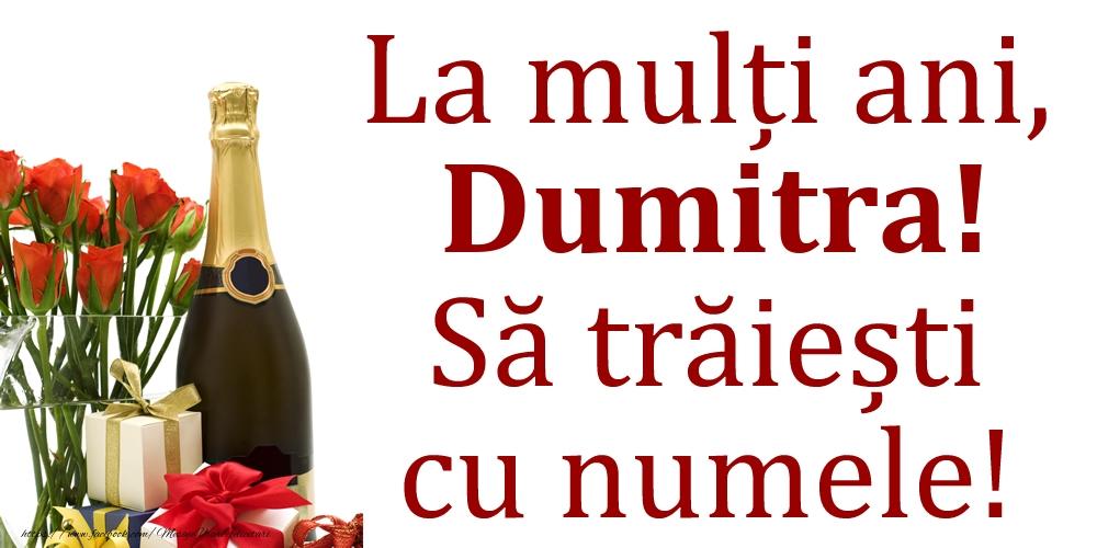 La mulți ani, Dumitra! Să trăiești cu numele! - Felicitari onomastice