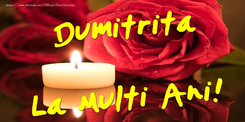 Dumitrita La Multi Ani! - Felicitari onomastice cu trandafiri