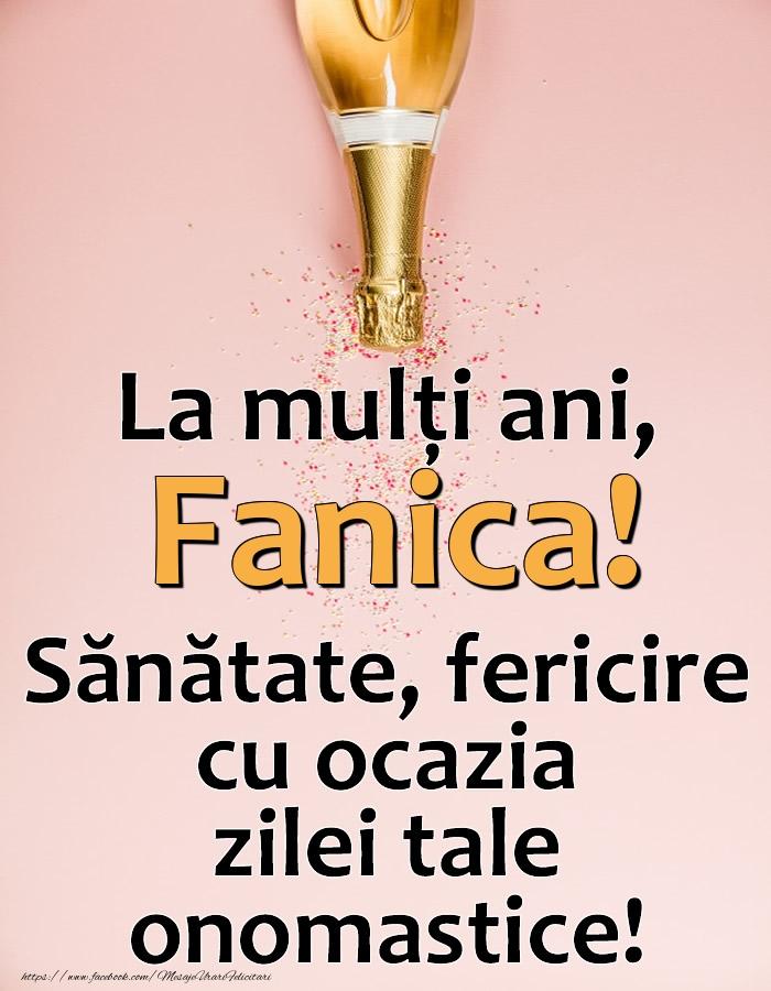 La mulți ani, Fanica! Sănătate, fericire cu ocazia zilei tale onomastice! - Felicitari onomastice cu sampanie