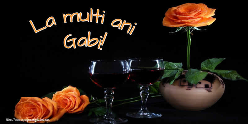 La multi ani Gabi! - Felicitari onomastice
