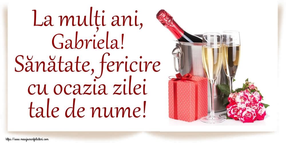 La mulți ani, Gabriela! Sănătate, fericire cu ocazia zilei tale de nume! - Felicitari onomastice