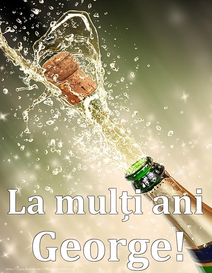 La mulți ani, George! - Felicitari onomastice cu sampanie