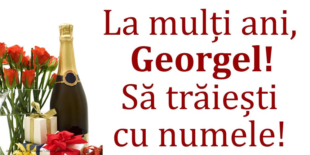 La mulți ani, Georgel! Să trăiești cu numele! - Felicitari onomastice