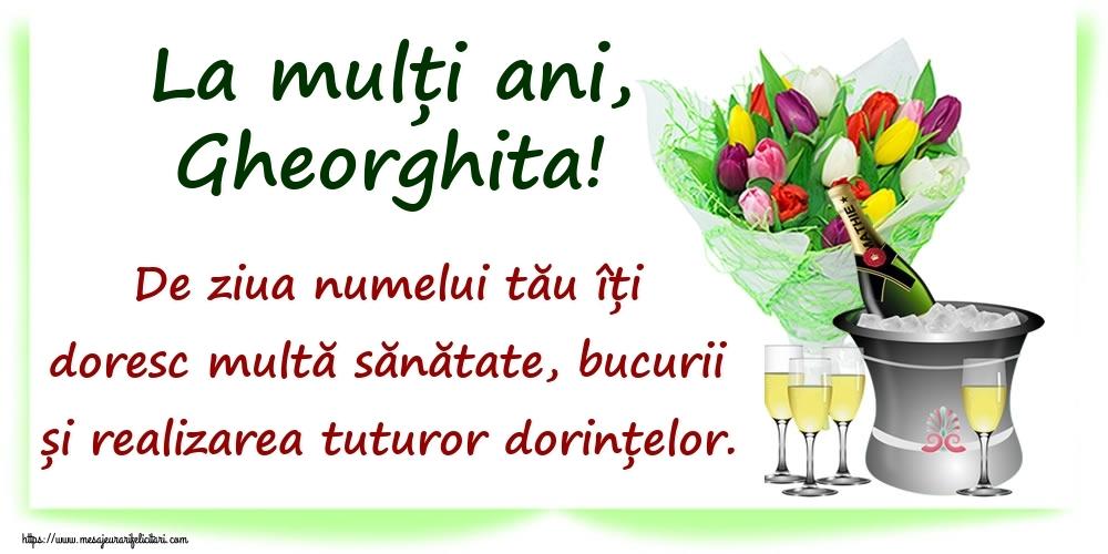 La mulți ani, Gheorghita! De ziua numelui tău îți doresc multă sănătate, bucurii și realizarea tuturor dorințelor. - Felicitari onomastice