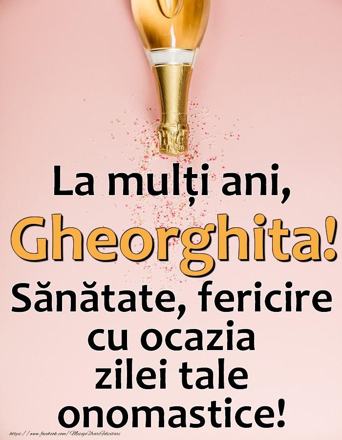 La mulți ani, Gheorghita! Sănătate, fericire cu ocazia zilei tale onomastice! - Felicitari onomastice cu sampanie