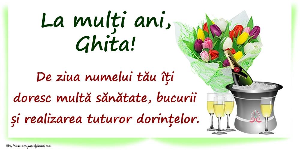 La mulți ani, Ghita! De ziua numelui tău îți doresc multă sănătate, bucurii și realizarea tuturor dorințelor. - Felicitari onomastice
