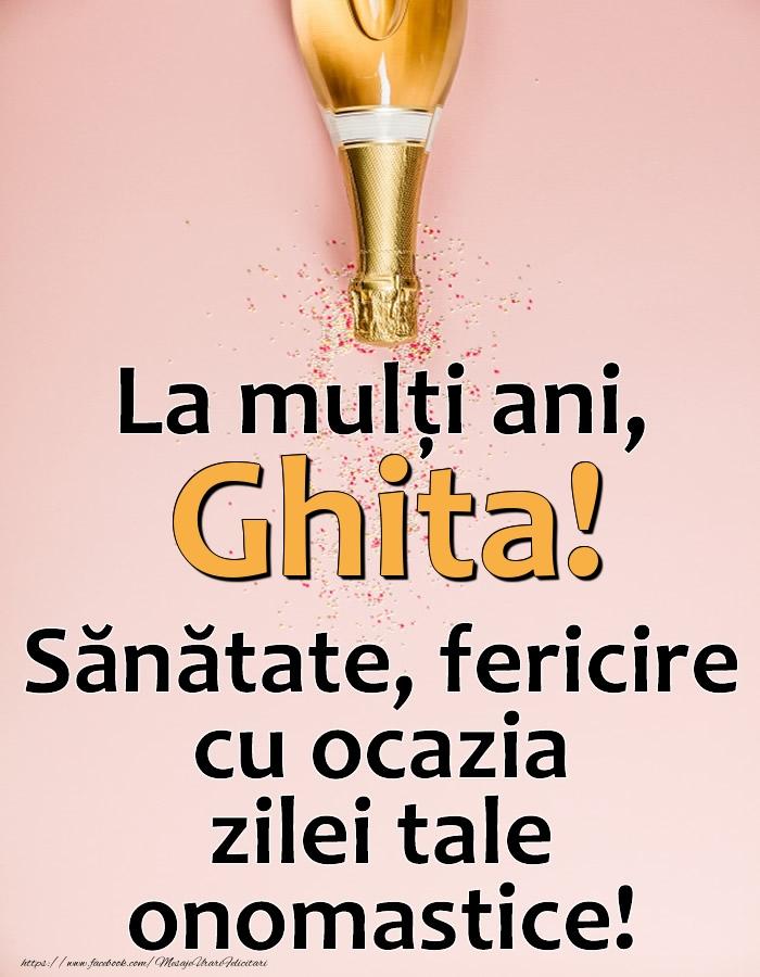 La mulți ani, Ghita! Sănătate, fericire cu ocazia zilei tale onomastice! - Felicitari onomastice cu sampanie