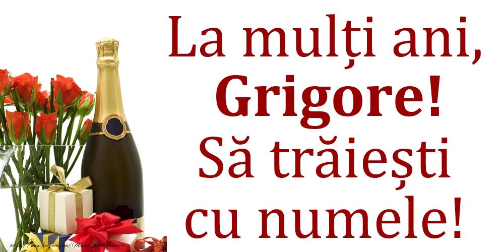 La mulți ani, Grigore! Să trăiești cu numele! - Felicitari onomastice