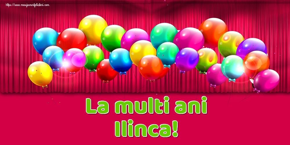 La multi ani Ilinca! - Felicitari onomastice