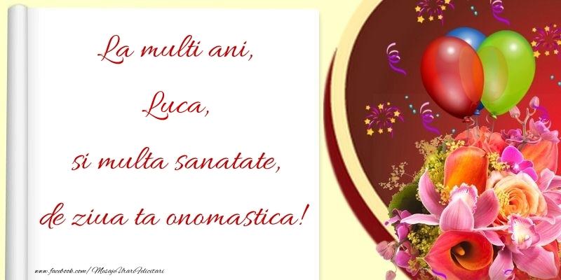 La multi ani, si multa sanatate, de ziua ta onomastica! Luca - Felicitari onomastice