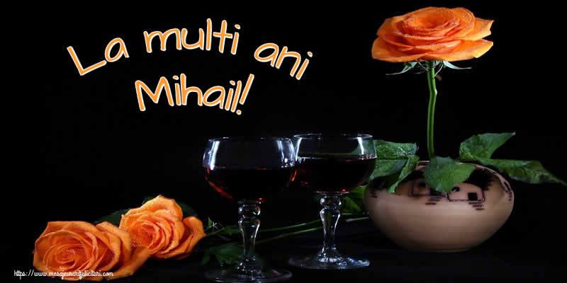 La multi ani Mihail! - Felicitari onomastice