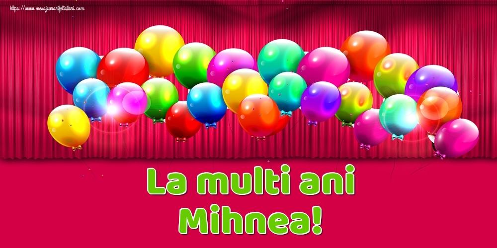 La multi ani Mihnea! - Felicitari onomastice
