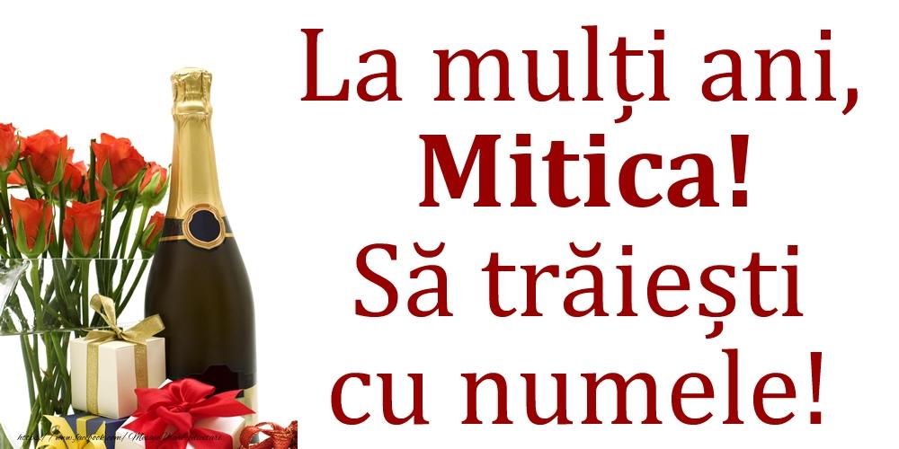 La mulți ani, Mitica! Să trăiești cu numele! - Felicitari onomastice