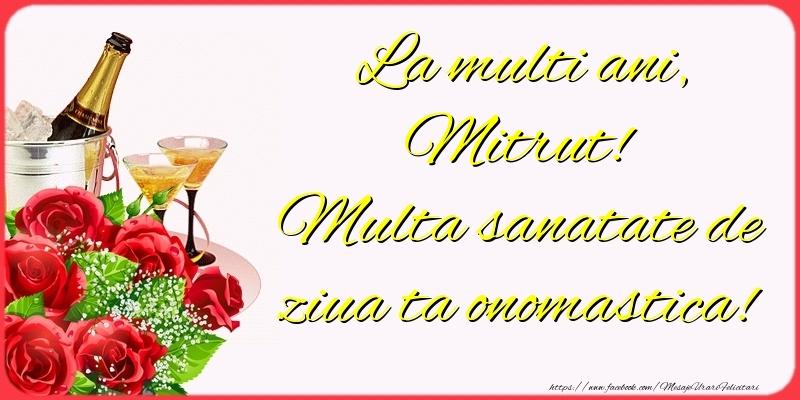 La multi ani, Mitrut! Multa sanatate de ziua ta onomastica! - Felicitari onomastice cu sampanie