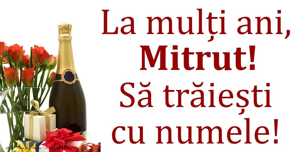 La mulți ani, Mitrut! Să trăiești cu numele! - Felicitari onomastice