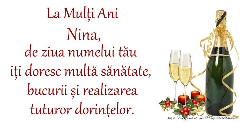 La Mulți Ani Nina, de ziua numelui tău iți doresc multă sănătate, bucurii și realizarea tuturor dorințelor. - Felicitari onomastice cu sampanie