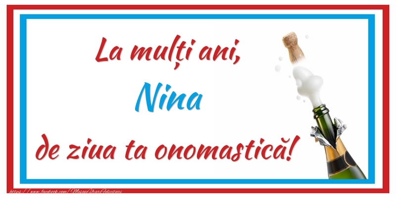 La mulți ani, Nina de ziua ta onomastică! - Felicitari onomastice cu sampanie