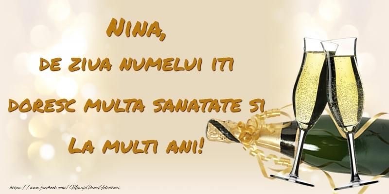 Nina, de ziua numelui iti doresc multa sanatate si La multi ani! - Felicitari onomastice cu sampanie