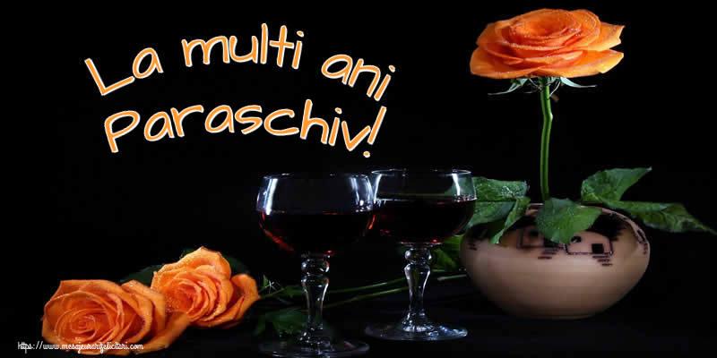 La multi ani Paraschiv! - Felicitari onomastice