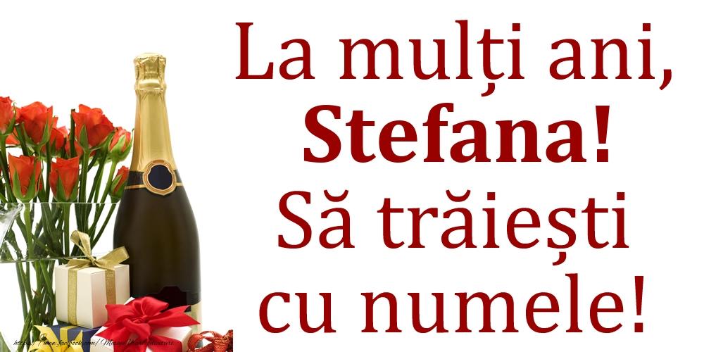 La mulți ani, Stefana! Să trăiești cu numele! - Felicitari onomastice