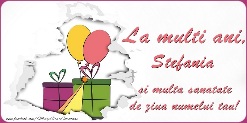 La multi ani, Stefania si multa sanatate de ziua numelui tau! - Felicitari onomastice
