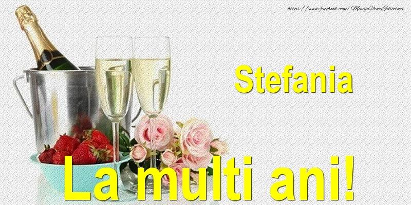 Stefania La multi ani! - Felicitari onomastice cu sampanie