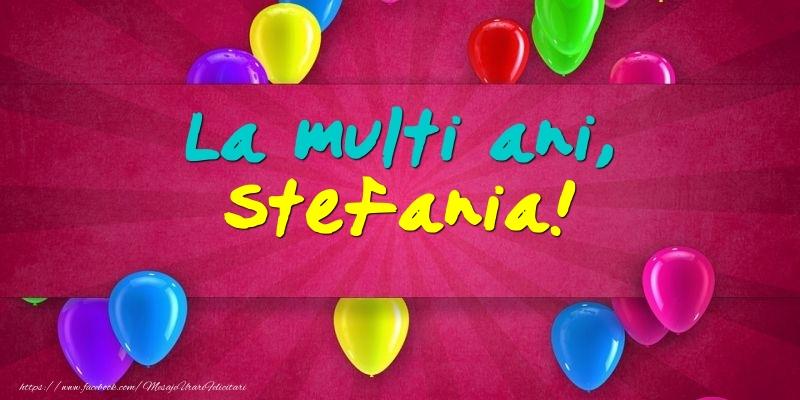 La multi ani, Stefania! - Felicitari onomastice