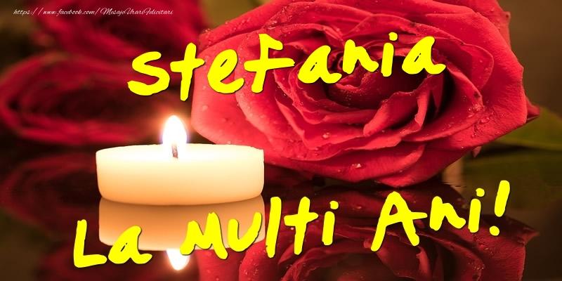 Stefania La Multi Ani! - Felicitari onomastice cu trandafiri
