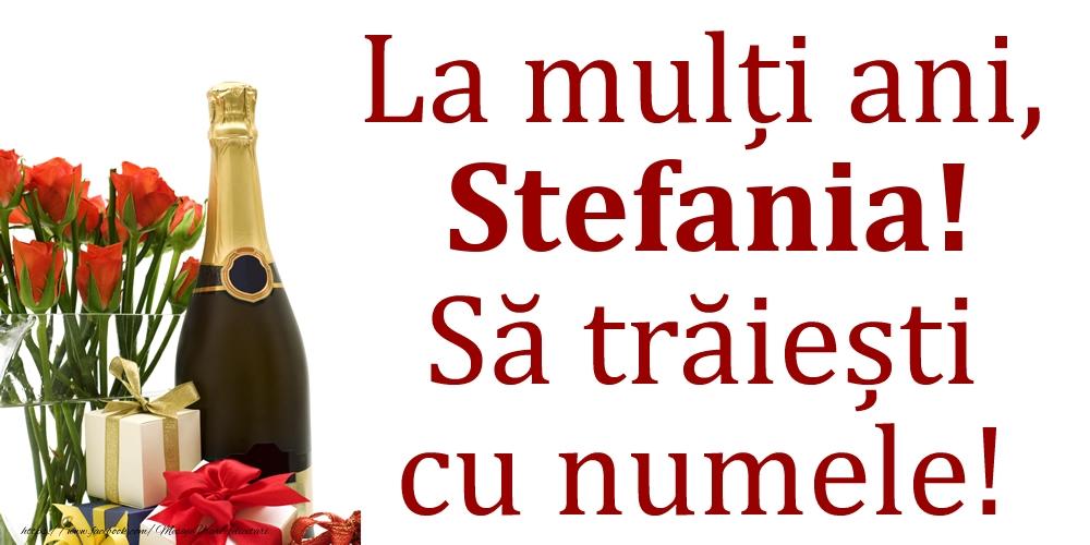 La mulți ani, Stefania! Să trăiești cu numele! - Felicitari onomastice